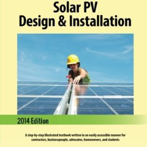 A-Clear-Guide-to-Solar-PV-Design-Installation-A-step-by-step-illustrated-textbook-written-in-an-easily-accessible-manner-for-contractors-businesspeople-advocates-homeowners-and-students-0
