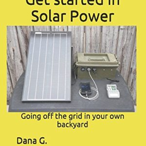 Get-started-in-Solar-Power-Going-off-the-grid-in-your-own-backyard-0