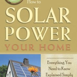 How-to-Solar-Power-Your-Home-Everything-You-Need-to-Know-Explained-Simply-Back-to-Basics-Conserving-0