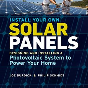 Install-Your-Own-Solar-Panels-Designing-and-Installing-a-Photovoltaic-System-to-Power-Your-Home-0