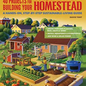 40-Projects-for-Building-Your-Backyard-Homestead-A-Hands-on-Step-by-Step-Sustainable-Living-Guide-Creative-Homeowner-Includes-Fences-Coops-Sheds-Wind-Solar-Power-Rooftop-Vertical-Gardening-0