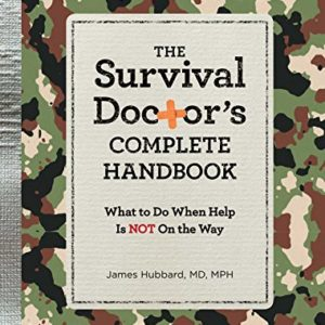 The-Survival-Doctors-Complete-Handbook-What-to-Do-When-Help-is-NOT-on-the-Way-0